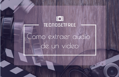 Como extraer el audio de un video