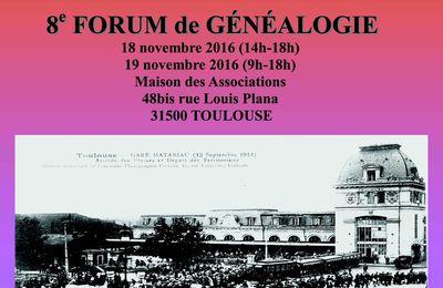 N'oubliez pas ! Les 18 et 19 novembre 2016 : forum de généalogie à Toulouse