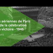 Vues aériennes de Paris lors de la célébration de la victoire - mai 1945| ECPAD