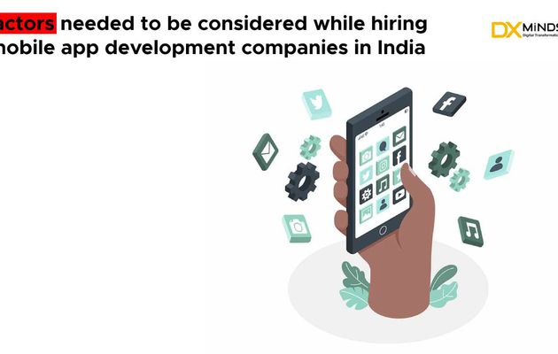 Factors needed to be considered while hiring mobile app development companies in India