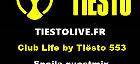 Club Life by Tiësto 553 - Snails guestmix - november 03, 2017