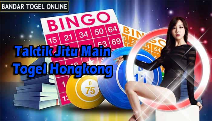 Taktik Jitu Main Togel Hongkong - Togel