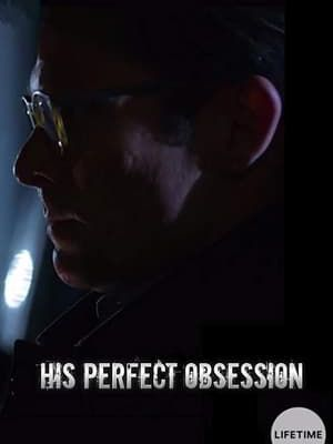 『123MOVIES』 Download His Perfect Obsession (2018) Online Free English Subtitle