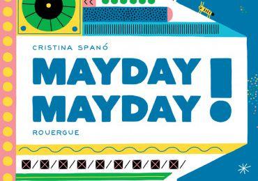 Mayday Mayday ! / Cristina Spano - Rouergue