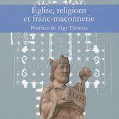 Eglise, religions et franc-maçonnerie - Jean-jacques Gabut