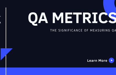Software Testing Metrics- The Significance Of Measuring QA