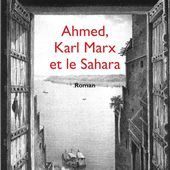 AHMED, KARL MARX ET LE SAHARA - Roman, Alain Lorne - livre, ebook, epub