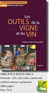 Les outils de la vigne et du vin - Collection Dominique Auroy de Stéphane Bernoud