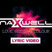NaXwell - Love Sees No Colour (Official Lyric Video)