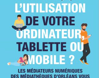 Médiathèques d'Orléans: Soutien numérique gratuit à distance autour de votre ordinateur, de votre tablette, de votre mobile.