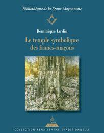 Le temple symbolique des Francs-maçons