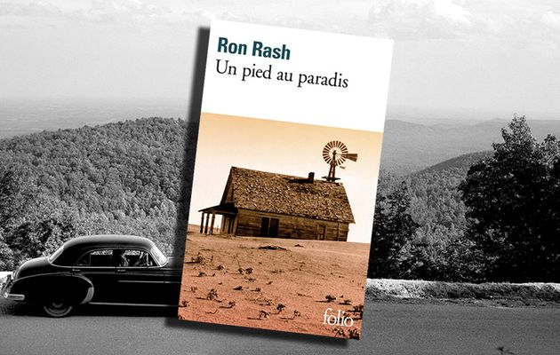 RON RASH - UN PIED AU PARADIS / ONE FOOT IN EDEN (2002)
