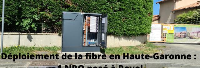 Déploiement de la fibre en Haute-Garonne : 1 NRO posé à Revel