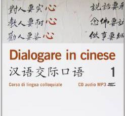 Dialogare in cinese. Corso di lingua colloquiale. Con CD Audio. Ediz. multilingue