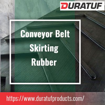 Why Conveyor Skirting Rubber & Other Sheets Are Important Industries