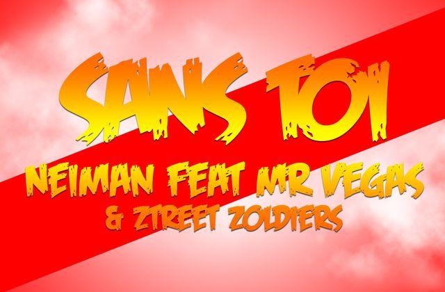 [ZOUK] NEIMANN Feat MR VEGAS - SANS TOI - 2012
