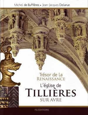 Trésor de la Renaissance - L'église de Tillières-sur-Avre
