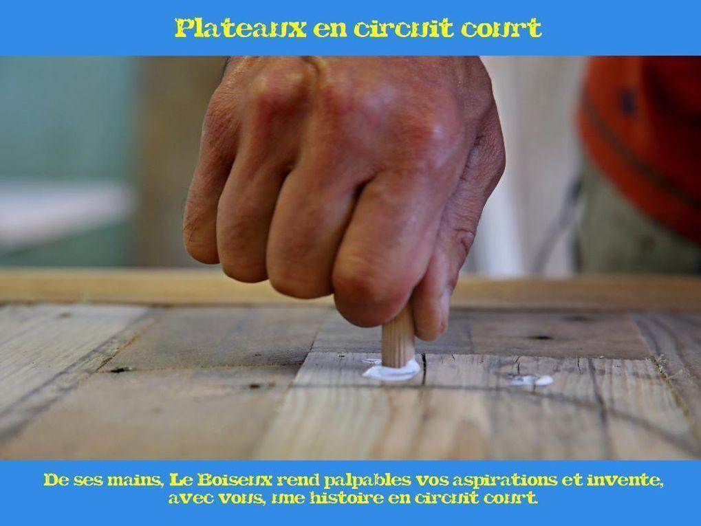 De ses mains, Le Boiseux rend palpables vos aspirations et invente, avec vous, une histoire en circuit court