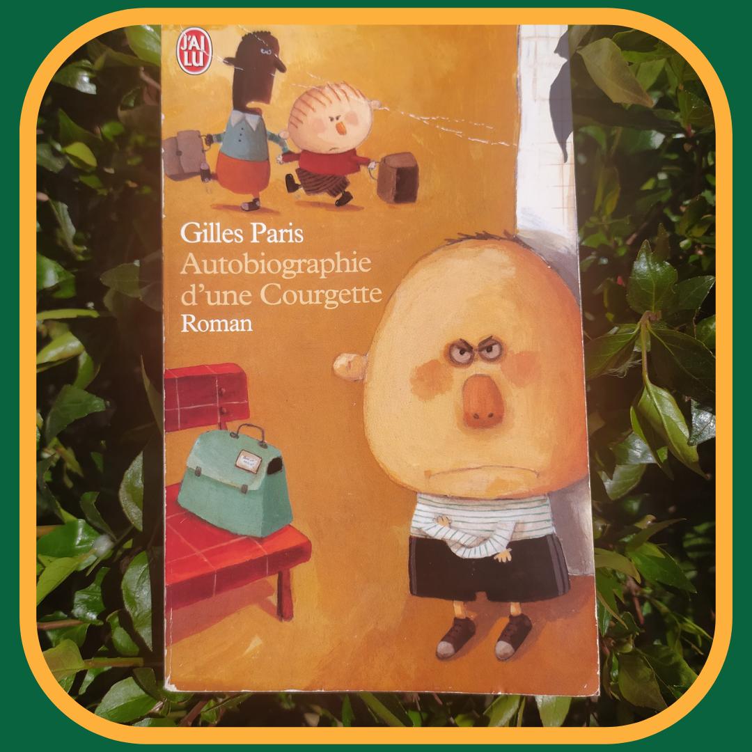 Autobiographie d'une courgette_Gilles Paris