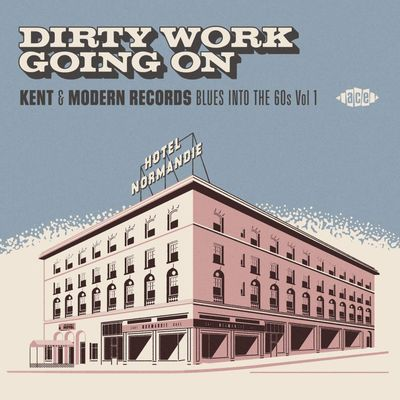 Various artists - Dirty work going on : Kent & Modern Records blues into the 60's Vol. 1