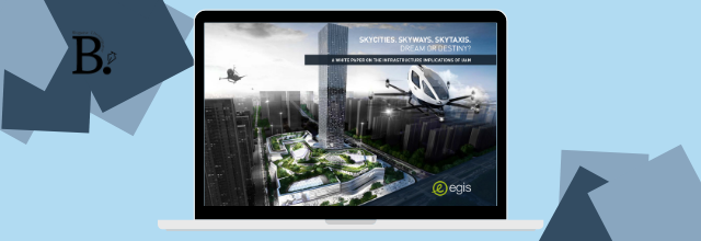 New Egis white paper examines infrastructure implications of Urban Air Mobility
