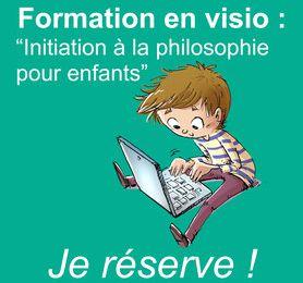 """Formation en visio : Initiation à la philosophie pour enfants"""""""