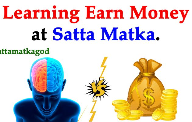 Learning earn money at satta matka.