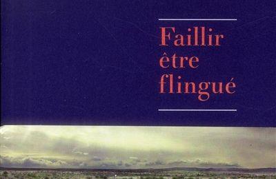 Faillir être flingué - Céline Minard