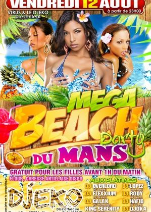 [SOIREE]MEGA BEACH PARTY DU MANS LE 12 AOUT 2011