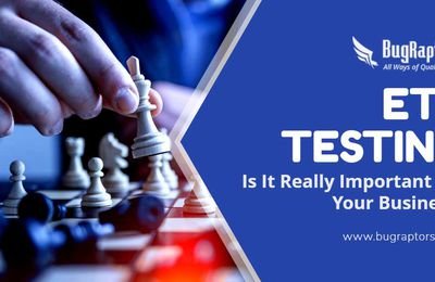 Importance of ETL Testing For Your Business & Things To Consider While Hiring ETL Tester
