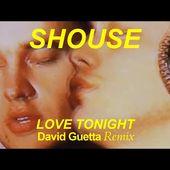 Shouse - Love Tonight (David Guetta Remix)