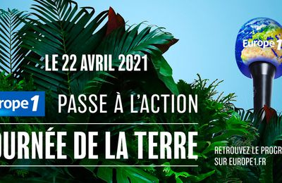 Europe 1 se mobilise demain autour d'initiatives positives à l'occasion de la Journée de la Terre