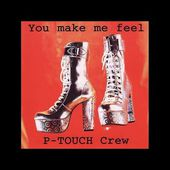 P-Touch Crew - You make me feel (Radio edit)