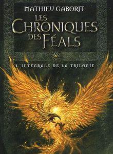 Les chroniques des Féals - L'intégrale de Mathieu Gaborit
