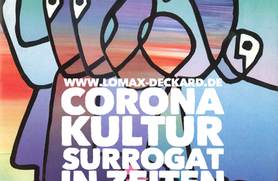 Corona Kultur Surrogat – In Zeiten der Zeit - Tag 2