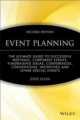(ePub) DOWNLOAD FREE Event Planning: The Ultimate Guide to Successful Meetings, Corporate Events, Fundraising Galas, Conferences, Conventions, Incentives and Other Special Events By Judy  Allen Online Book