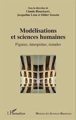 Modélisation et sciences humaines. Figurer, interpréter, simuler