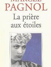 La Prière aux étoiles de Marcel pagnol