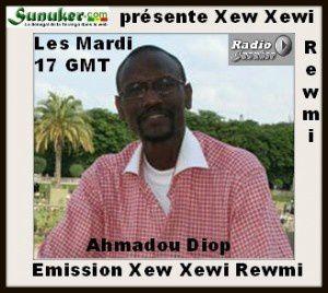 Radio Sunuker présente Emission « Xew Xewi Rewmi » avec Ahmadou Diop du 12 Aout 2014