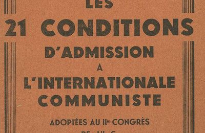 Les 21 conditions d'admission à l'Internationale Communiste (1920)