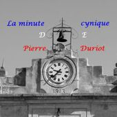 "La "" minute cynique "" de Pierre Duriot"