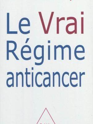 Le vrai régime anticancer pourquoi faut-il lire ce livre ?