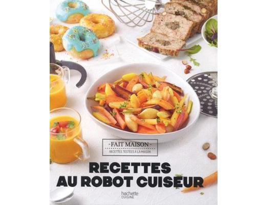 Recettes au robot cuiseur le livre