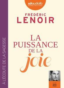 La puissance de la joie de Frédéric Lenoir (livre audio)