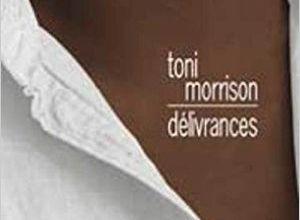 Délivrances /Toni Morrison