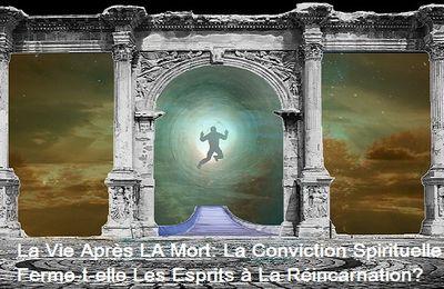 La Conviction Religieuse Ferme-t-elle Les Esprits à La Réincarnation?