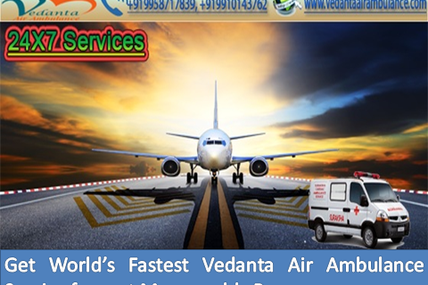 One call to get moving by Vedanta Air Ambulance Service in Guwahati with Emergency Life Support