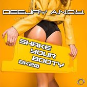 DeeJay A.N.D.Y. - Shake Your Booty 2k20 (Radio Edit)
