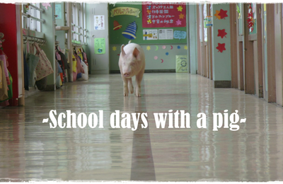 [Projet de classe] School days with a pig  ブタがいた教室