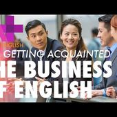 The Business of English E03: Getting Aquainted